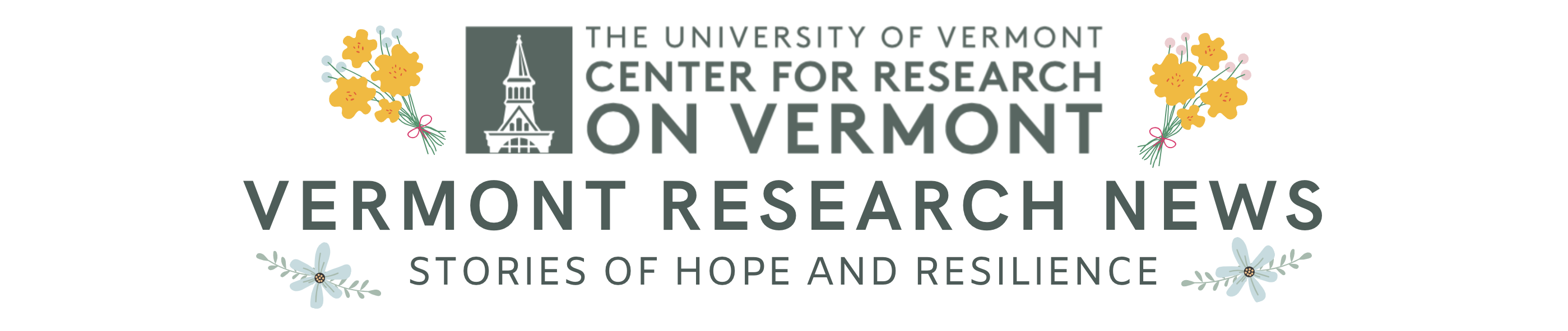 Vermont Research Newsletter: Stories of hope and resilience