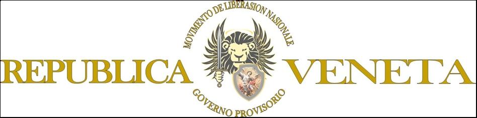REPUBLICA VENETA MOVIMENTO DE LIBERASIONE NASIONALE DEL POPOLO VENETO GOVERNO VENETO PROVISORIO