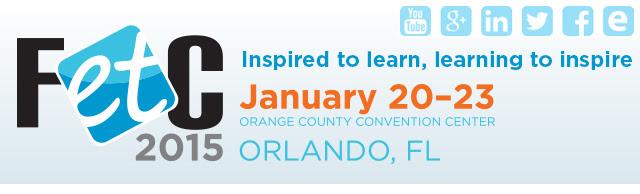 FETC 2015: Jan 20-23, Orlando, FL