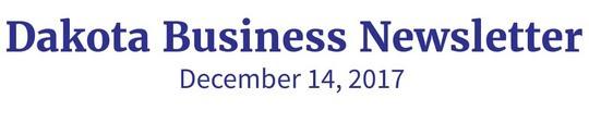 Dakota Business Newsletter December 14, 2017