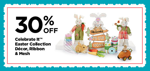 30% OFF Celebrate It™ Easter Collection Décor, Ribbon & Mesh