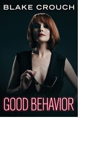 Good Behavior by Blake Crouch