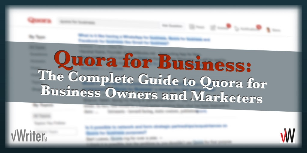 Quora for Business: The Complete Guide for Business Owners and Marketers
