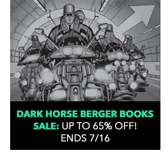 Dark Horse Berger Books Sale: up to 65% off! Sale ends 7/16.
