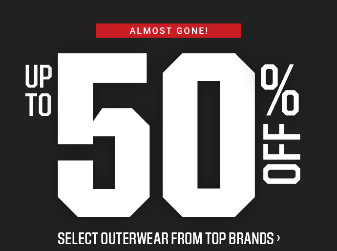 ALMOST GONE! UP TO 50% OFF SELECT THE NORTH FACE AND MORE