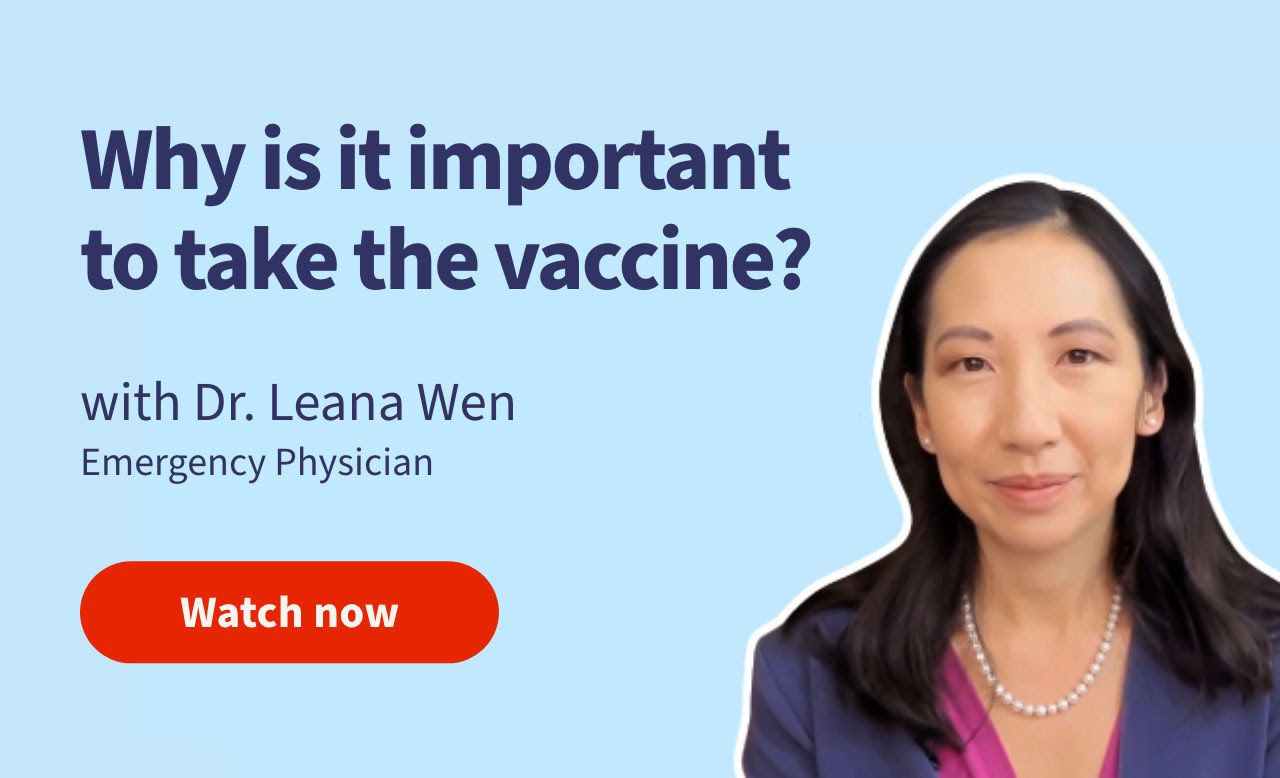 Why is it important to take the vaccine? with Dr. Leana Wen - Emergency Physician Watch now