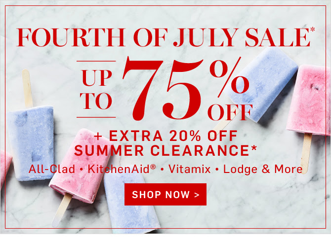 FOURTH OF JULY SALE* - UP TO 75% OFF + EXTRA 20% OFF SUMMER CLEARANCE* - SHOP NOW