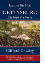 Lee and His Men at Gettysburg by Clifford Dowdey