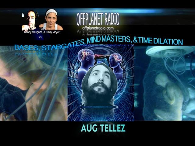 Aug Tellez: Bases, Stargates, Mindmasters, & Time Dilation  Sddefault