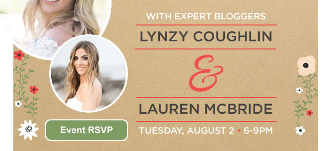 Design advice with expert bloggers Lynzy Coughlin and Lauren McBride - Tuesday, August 2nd, 6-9pm - Event RSVP