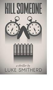 Kill Someone by Luke Smitherd