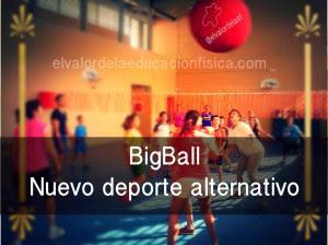 Nuevo deporte alternativo, el bigball