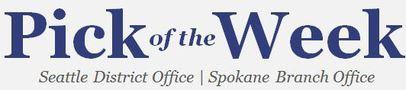 Pick of the Week - Seattle District Office | Spokane Branch Office