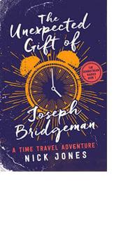 The Unexpected Gift of Joseph Bridgeman by Nick Jones