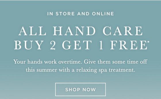 In Store and Online. All Hand Care. Buy 2 Get 1 FREE.*