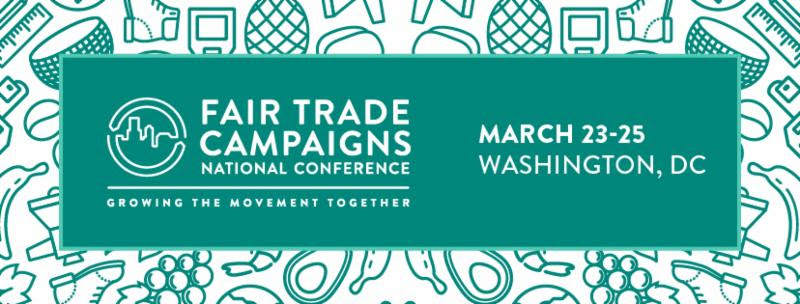 Tickets on Sale Now! Fair Trade Campaigns National Conference in DC – March 2018
