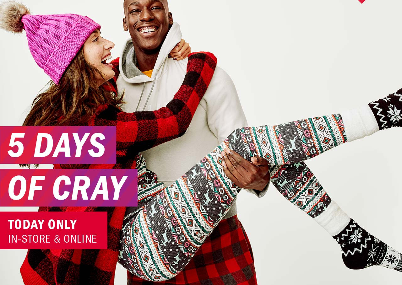5 DAYS OF CRAY   TODAY ONLY   IN-STORE & ONLINE