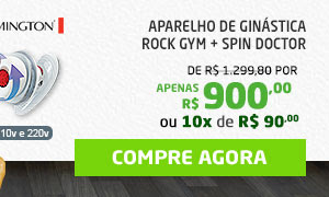 APARELHO DE GINÁSTICA ROCK GYM + SPIN DOCTOR REMINGTON