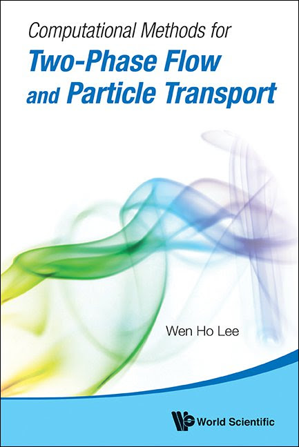 Computational Methods for                                         Two-Phase Flow and Particle                                         Transport