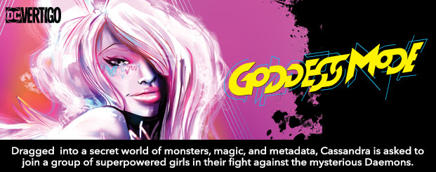 Goddess Mode (2018-) #2 Dragged violently into a secret world of monsters, magic, and metadata, Cassandra is asked to join a group of superpowered girls in their fight against the mysterious Daemons. Shop Now