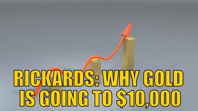 Rickards Gold Going to $10,000