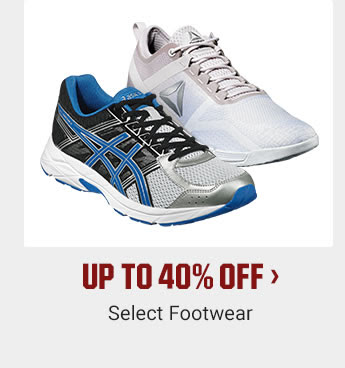 UP TO 40% OFF - Select Footwear | SHOP NOW