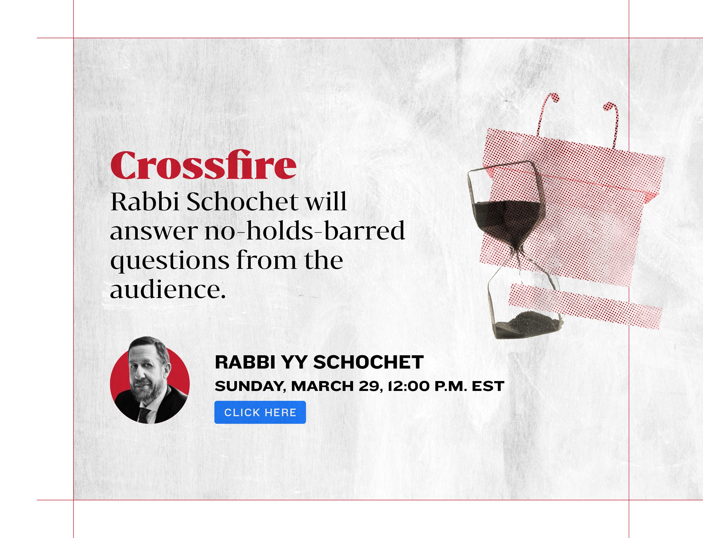 Crossfire. Rabbi YY Schochet