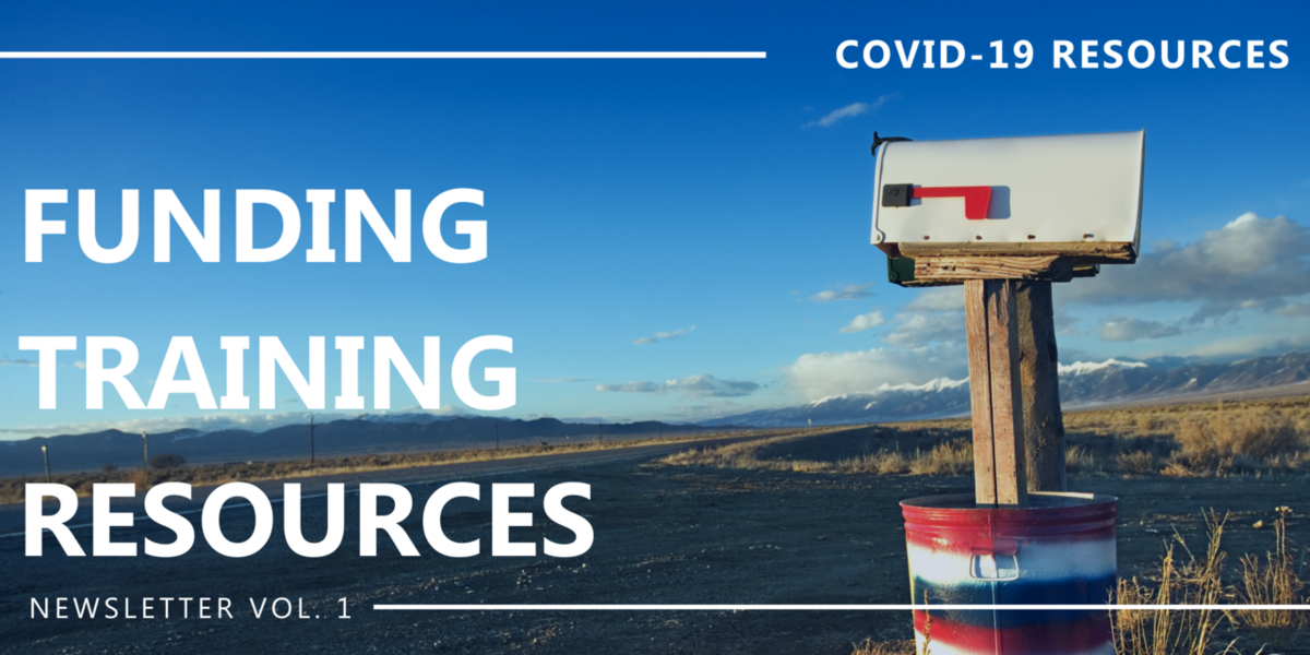 COVID-19 Resources Funding Training Resources Newsletter Vol 1
