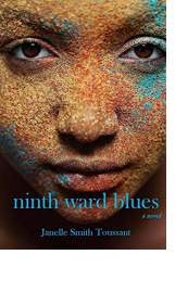 Ninth Ward Blues by Janelle Smith Toussant