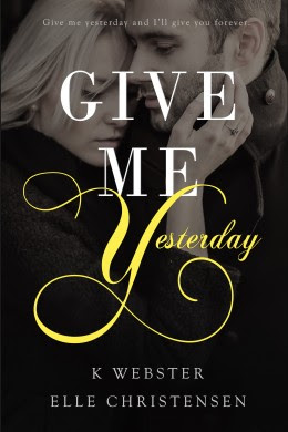 Blitz: Give Me Yesterday by Elle Christensen and K. Webster