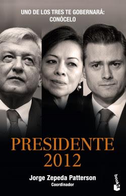 Presidente 2012 - Jorge Zepeda Patterson | Planeta de Libros