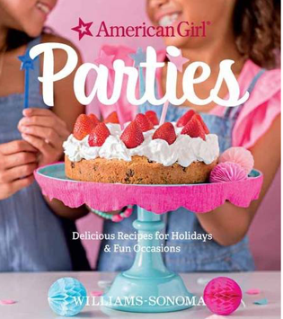 Summer Cooking: American Girl Parties Cookbook