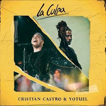 """CRISTIAN CASTRO adopta los sonidos del urbano con su nuevo tema """"LA CULPA"""" junto a YOTUEL el icónico integrante de la agrupación cubana ORISHAS"""