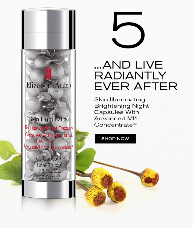 5 ...AND LIVE RADIANTLY EVER AFTER. Skin Illuminating Brightening Night Capsules With Advanced MIx Concentrate™. SHOP NOW