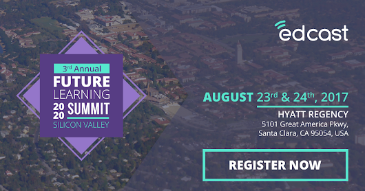 EdCast Presents the Future Learning 2020 Summit - Silicon Valley - August 23rd and 24th