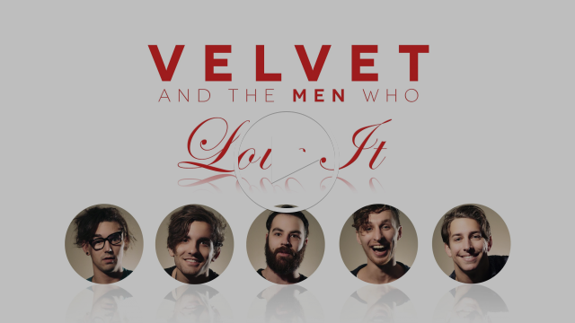 Velvet and the Men Who Love It (Part 1)