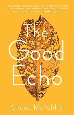 The Good Echo by Shena McAuliffe