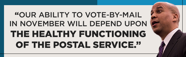 Our ability to Vote-by-mail in November will depend upon the healthy functioning of the Postal Service. - Cory Booker