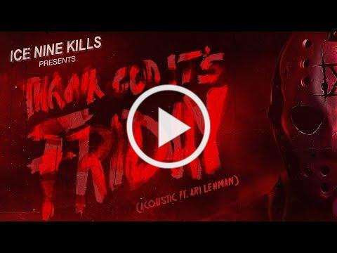 Ice Nine Kills - Thank God It's Friday (Acoustic feat. Ari Lehman)