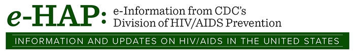 e-HAP: Electronic Information from the Division of HIV/AIDS Prevention