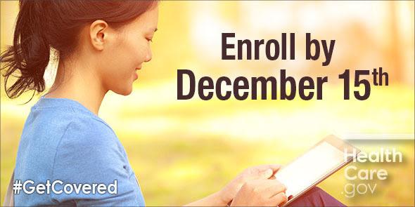 Enroll by December 15th at HealthCare.gov.