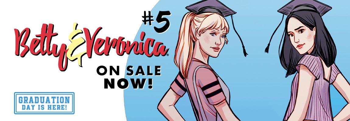 Get BETTY & VERONICA #5!