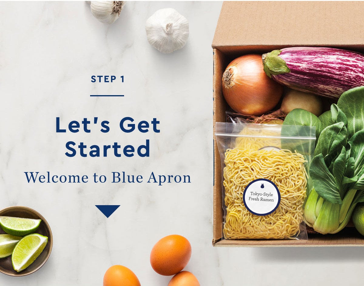 STEP 1 - Let's Get Started - Welcome to Blue Apron
