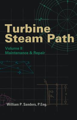 TURBINE STEAM PATH MAINTENANCE & REPAIR, VOLUME II