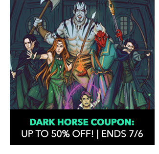 Dark Horse Coupon: up to 50% off! Sale ends 7/6.