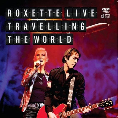 Roxette – Traveling the World Live (2013)