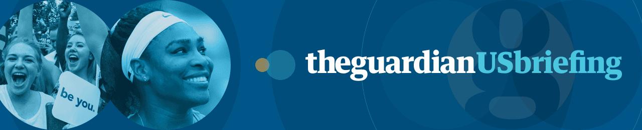 Guardian US Briefing