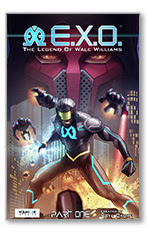 E.X.O. - The Legend of Wale Williams Part One