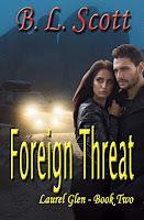 Foreign Threat (Laurel Glen Series Book Two B.L. Scott)