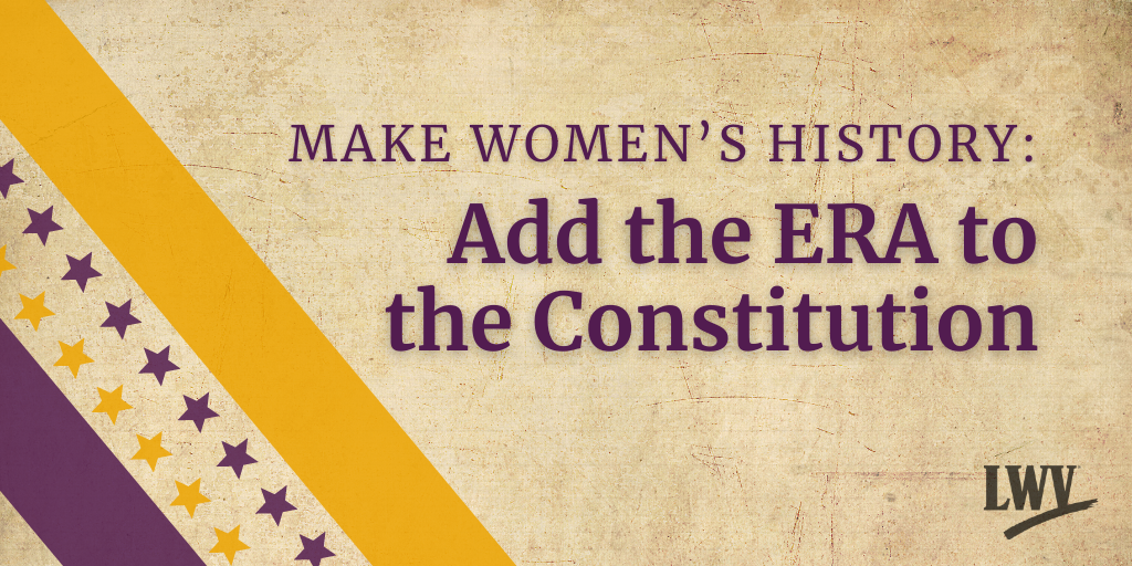 Make Women's History: Add the ERA to the Constitution - suffrage flag banner over parchment paper